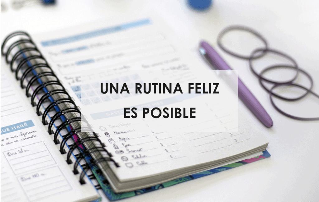 una rutina feliz es posible